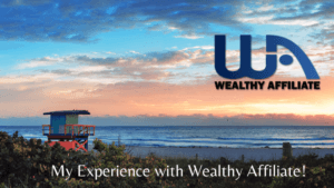 My life with Wealthy Affiliate